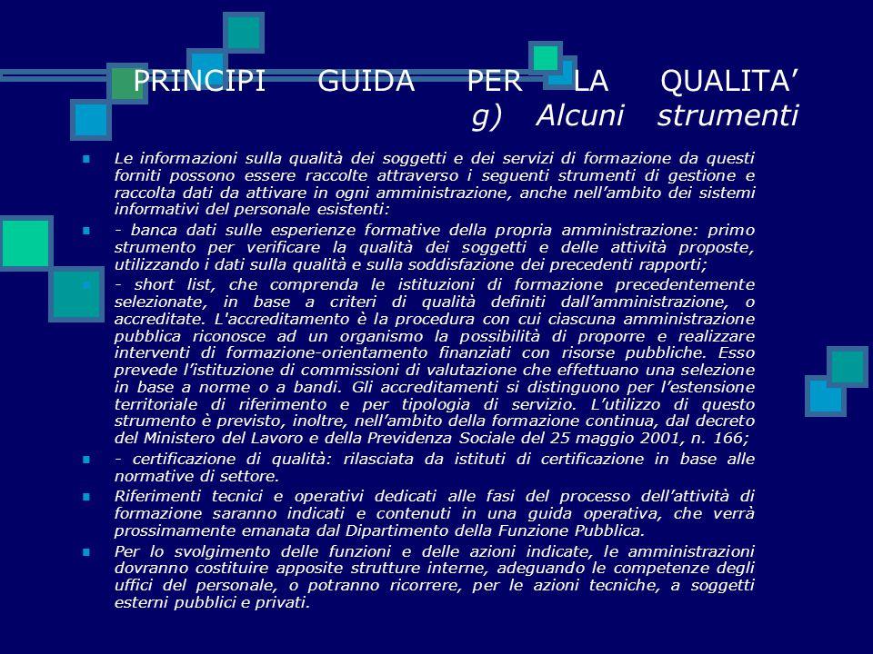 PRINCIPI GUIDA PER LA QUALITA' g) Alcuni strumenti