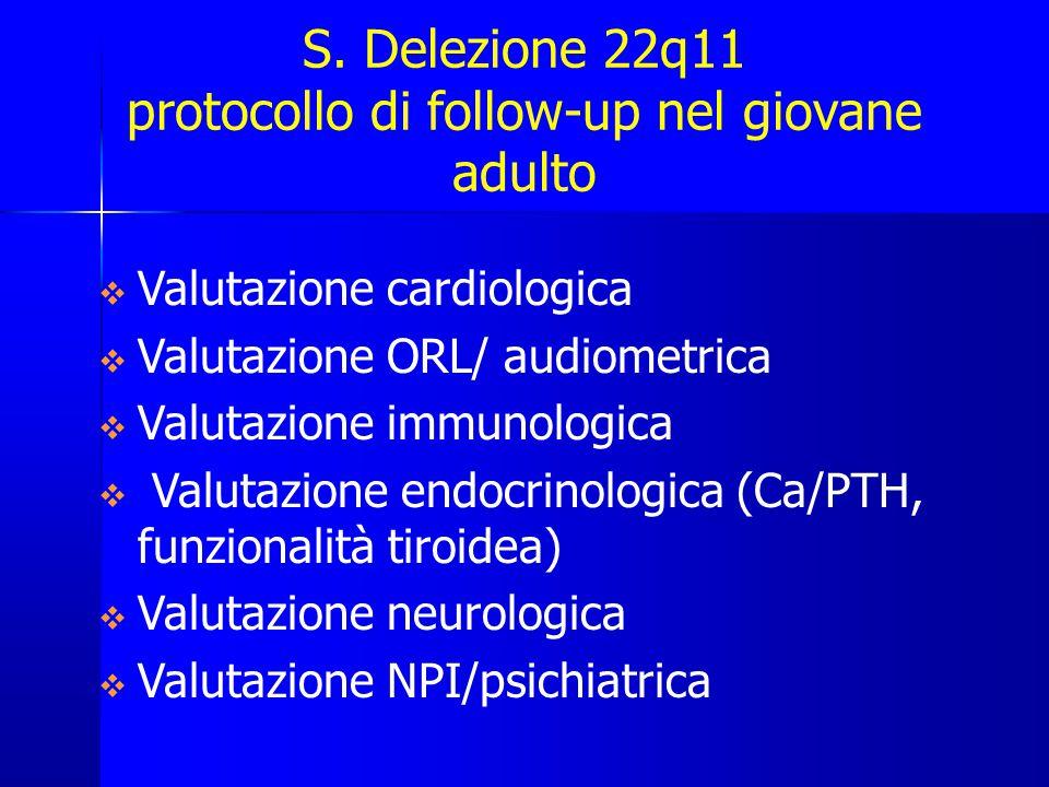 S. Delezione 22q11 protocollo di follow-up nel giovane adulto
