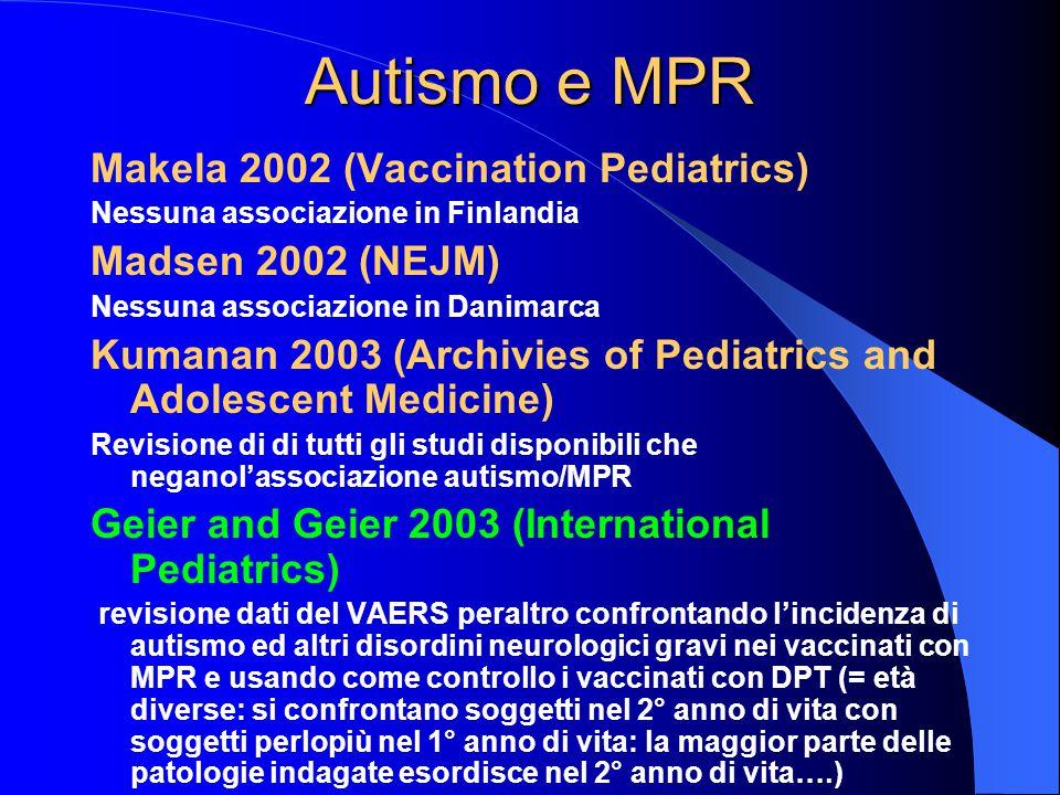 Autismo e MPR Makela 2002 (Vaccination Pediatrics) Madsen 2002 (NEJM)
