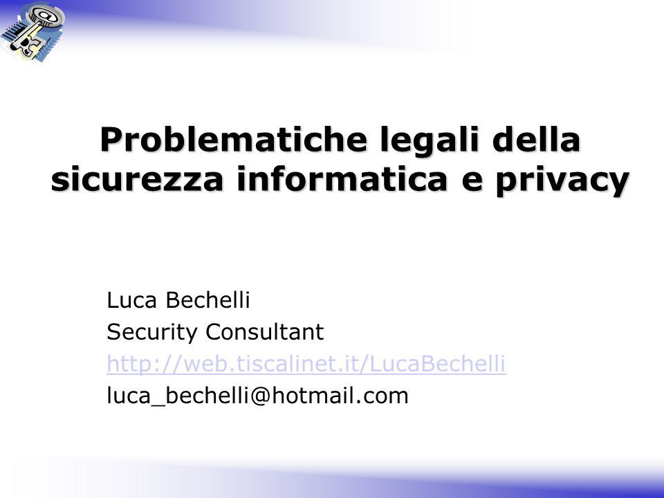 Problematiche legali della sicurezza informatica e privacy