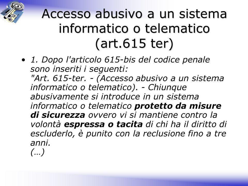 Accesso abusivo a un sistema informatico o telematico (art.615 ter)