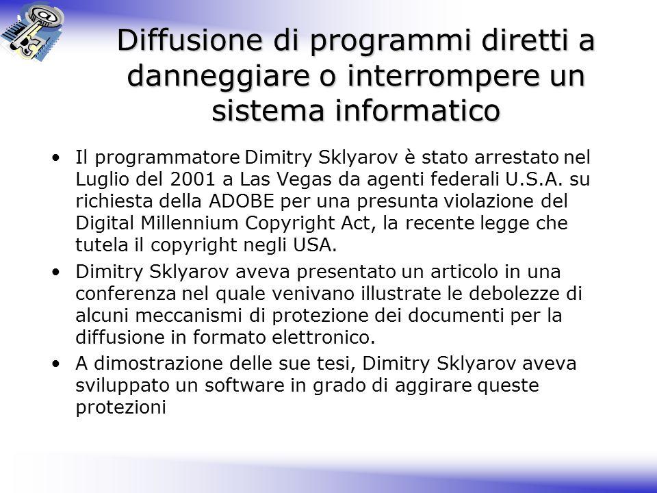 Diffusione di programmi diretti a danneggiare o interrompere un sistema informatico