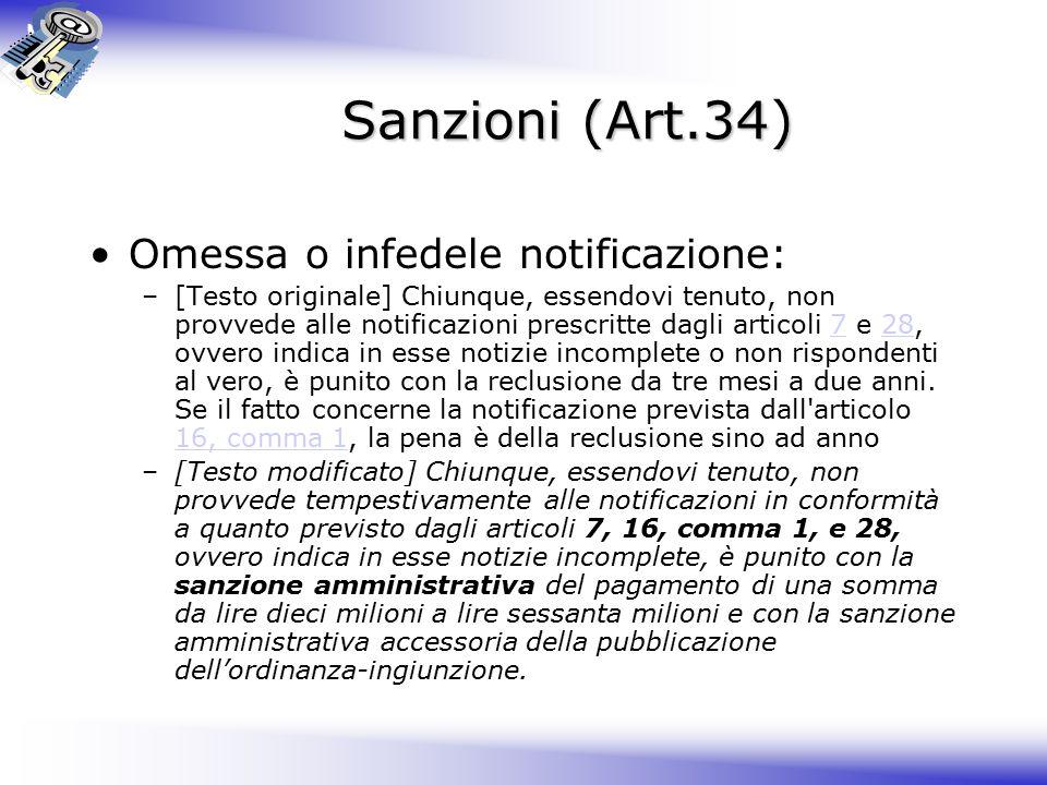 Sanzioni (Art.34) Omessa o infedele notificazione:
