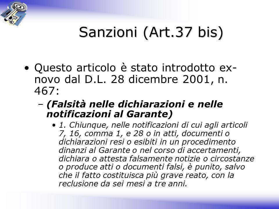 Sanzioni (Art.37 bis) Questo articolo è stato introdotto ex-novo dal D.L. 28 dicembre 2001, n. 467: