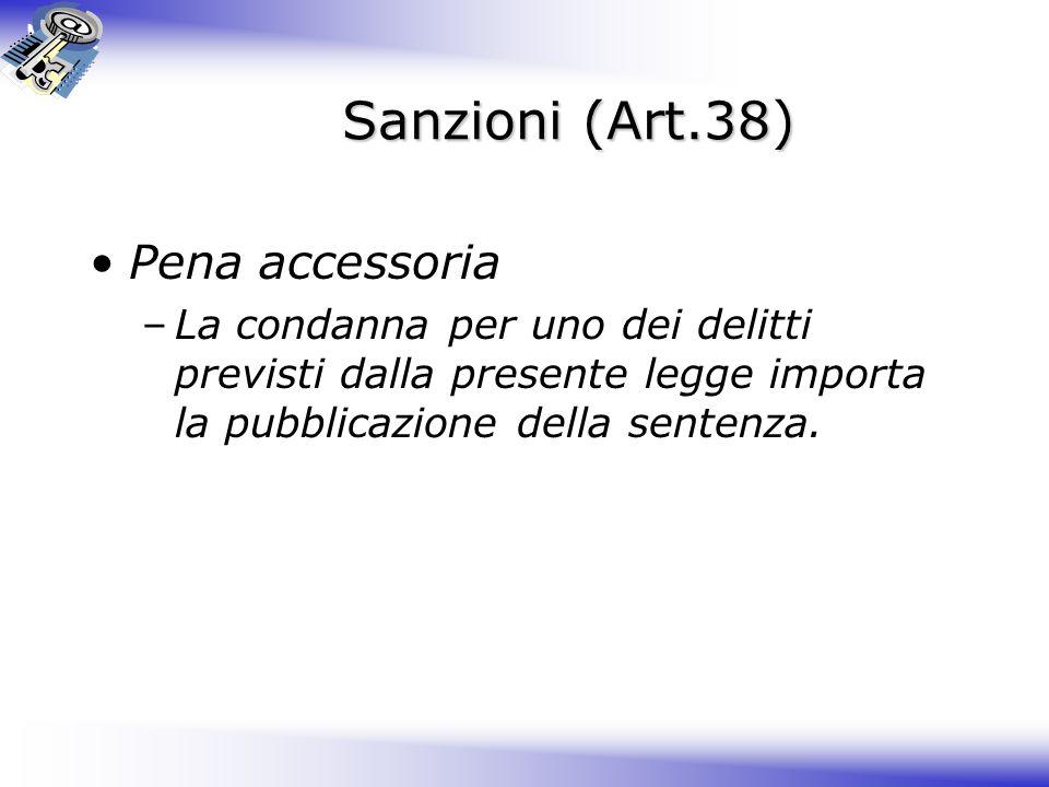 Sanzioni (Art.38) Pena accessoria