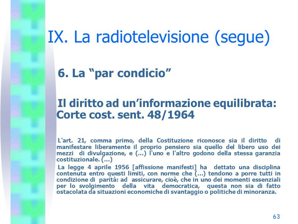 IX. La radiotelevisione (segue)