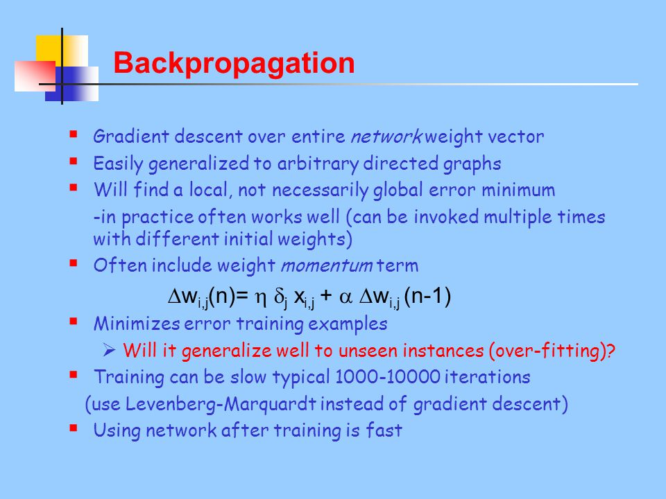 Backpropagation wi,j(n)=  j xi,j +  wi,j (n-1)
