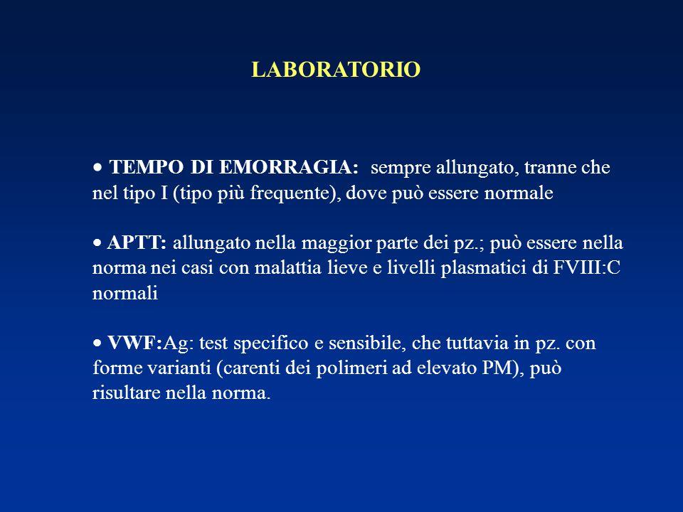 LABORATORIO TEMPO DI EMORRAGIA: sempre allungato, tranne che nel tipo I (tipo più frequente), dove può essere normale.