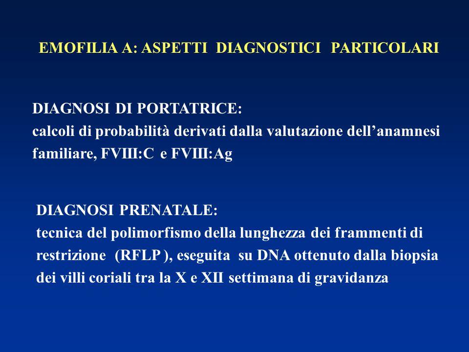 EMOFILIA A: ASPETTI DIAGNOSTICI PARTICOLARI