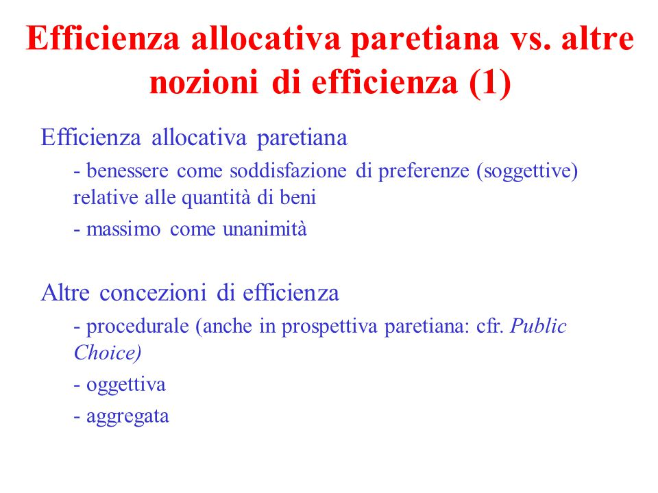 Efficienza allocativa paretiana vs. altre nozioni di efficienza (1)