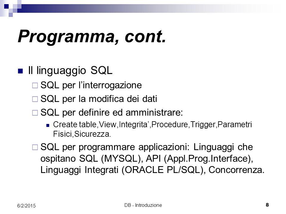 Programma, cont. Il linguaggio SQL SQL per l'interrogazione