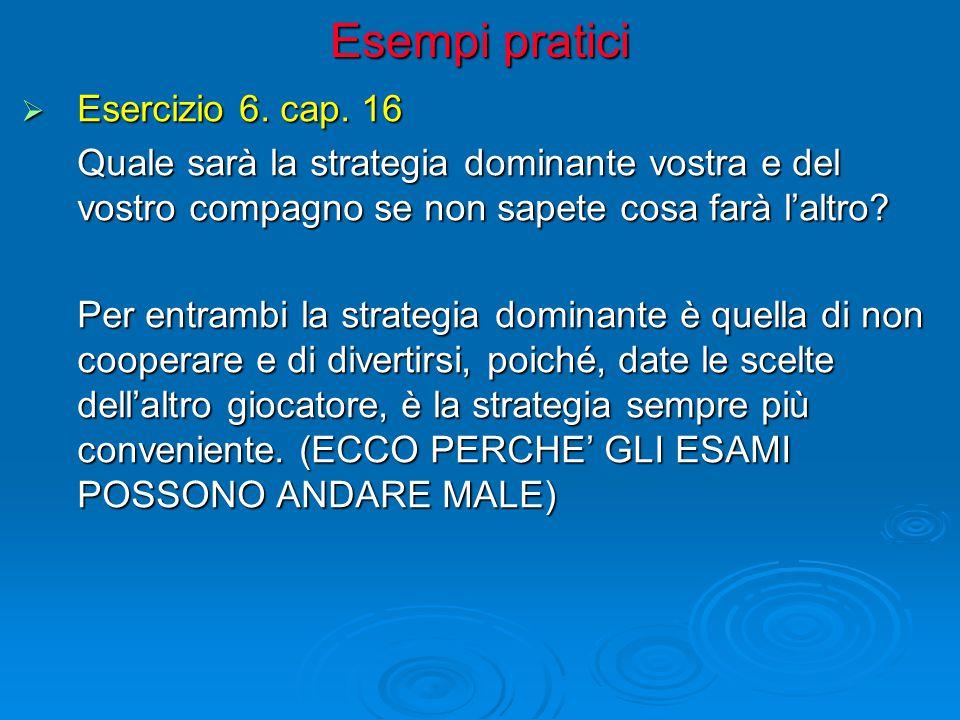 Esempi pratici Esercizio 6. cap. 16