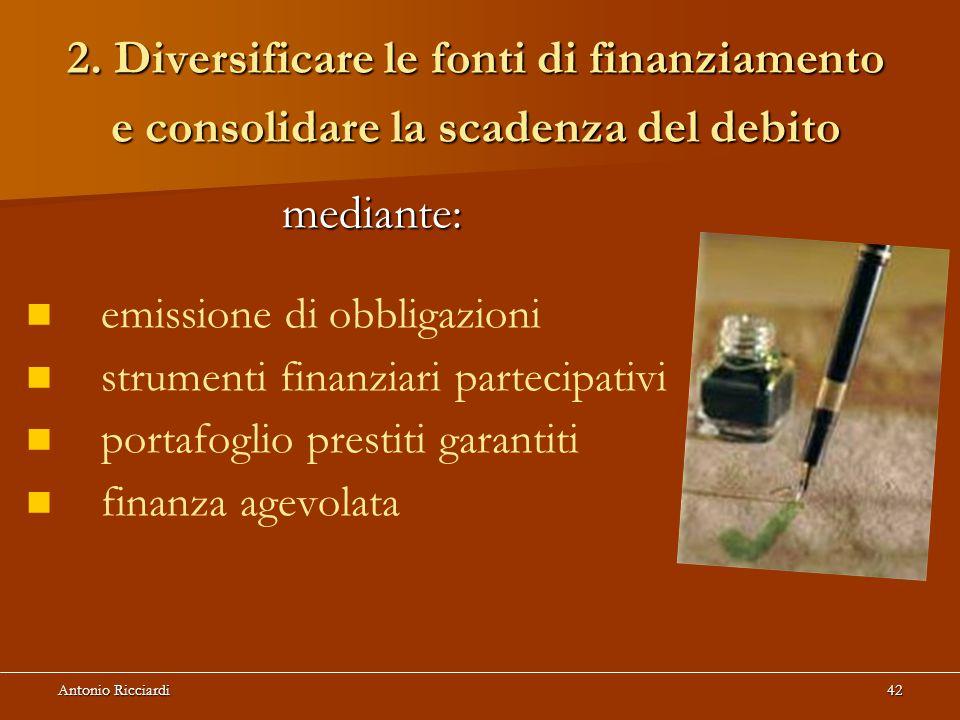 2. Diversificare le fonti di finanziamento e consolidare la scadenza del debito