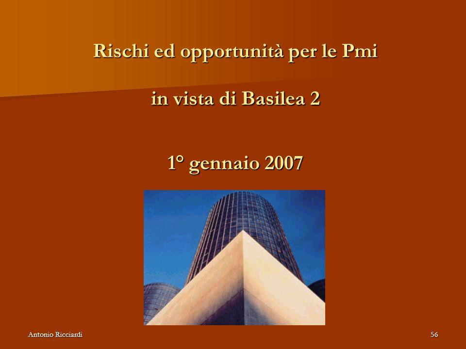Rischi ed opportunità per le Pmi in vista di Basilea 2 1° gennaio 2007
