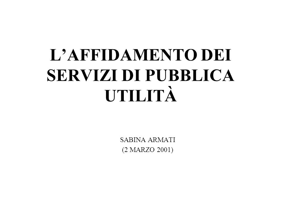 L'AFFIDAMENTO DEI SERVIZI DI PUBBLICA UTILITÀ