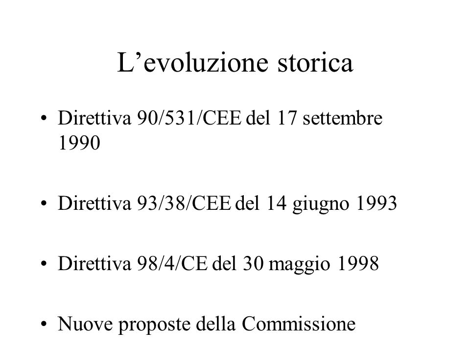 L'evoluzione storica Direttiva 90/531/CEE del 17 settembre 1990