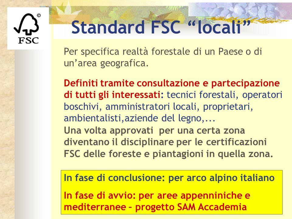 Standard FSC locali Per specifica realtà forestale di un Paese o di un'area geografica.