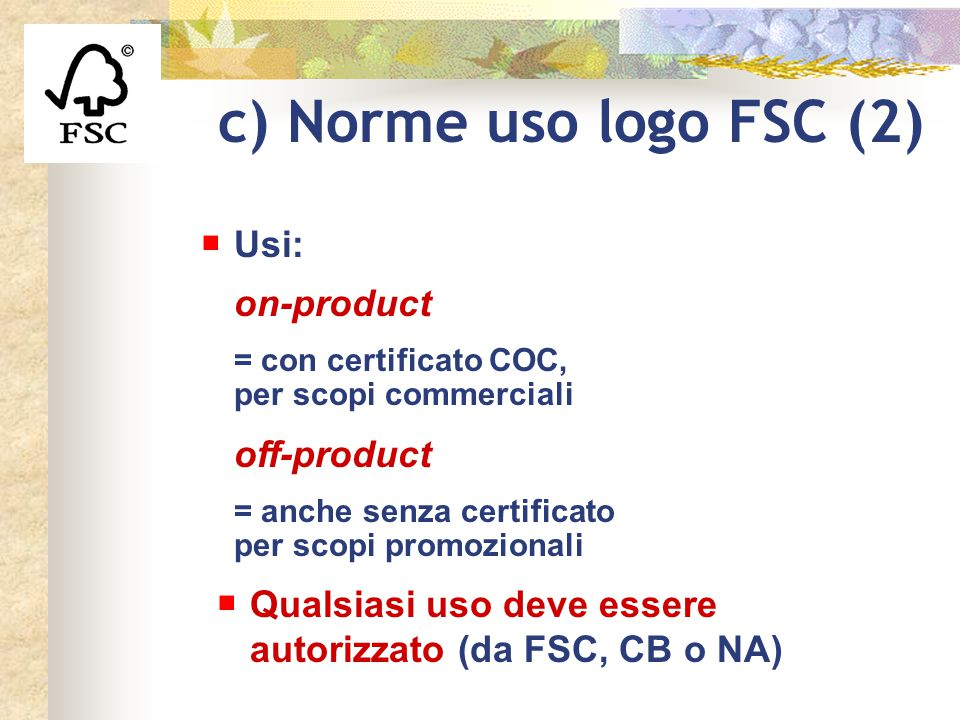 c) Norme uso logo FSC (2) Usi: on-product off-product