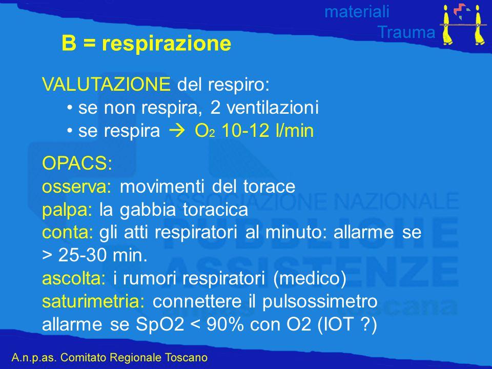 B = respirazione VALUTAZIONE del respiro: