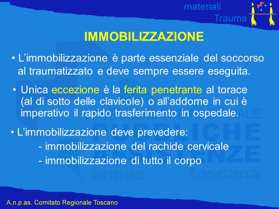 IMMOBILIZZAZIONE L'immobilizzazione è parte essenziale del soccorso