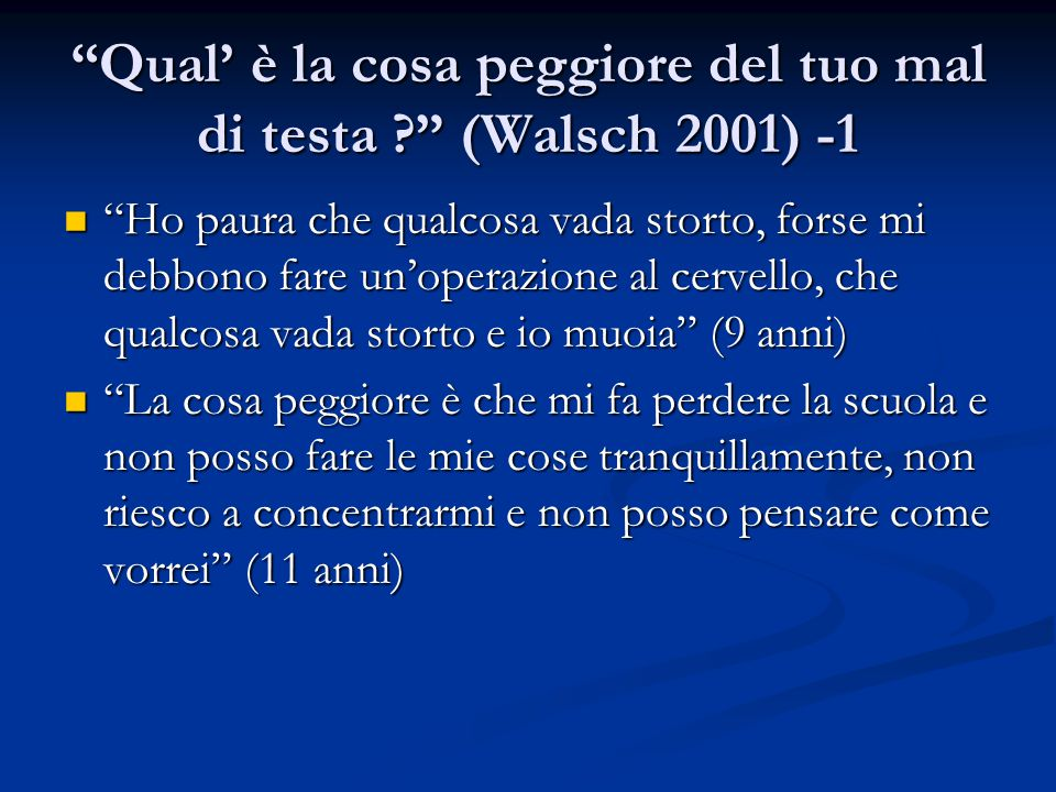Qual' è la cosa peggiore del tuo mal di testa (Walsch 2001) -1