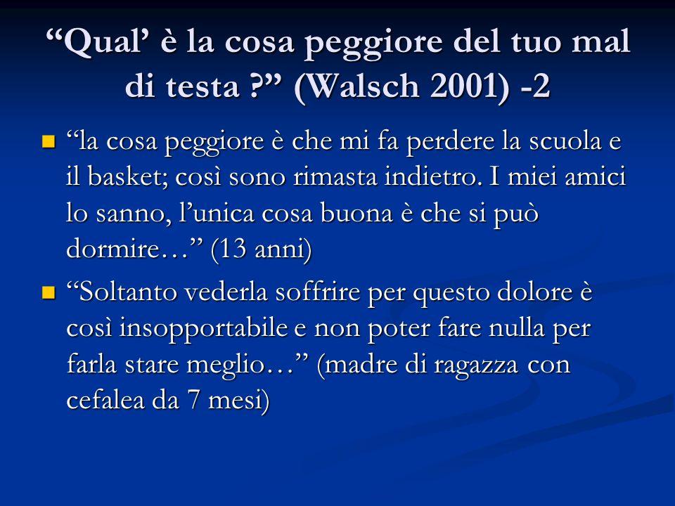 Qual' è la cosa peggiore del tuo mal di testa (Walsch 2001) -2