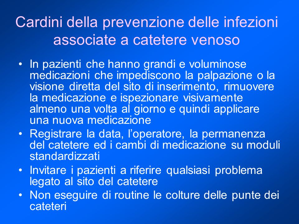 Cardini della prevenzione delle infezioni associate a catetere venoso