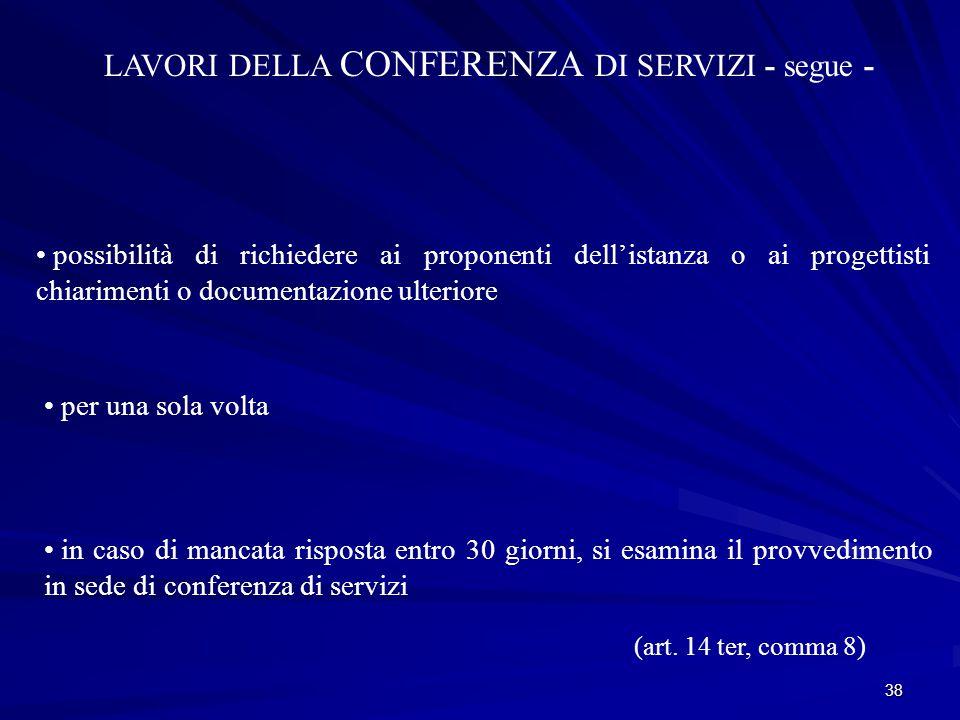 LAVORI DELLA CONFERENZA DI SERVIZI - segue -