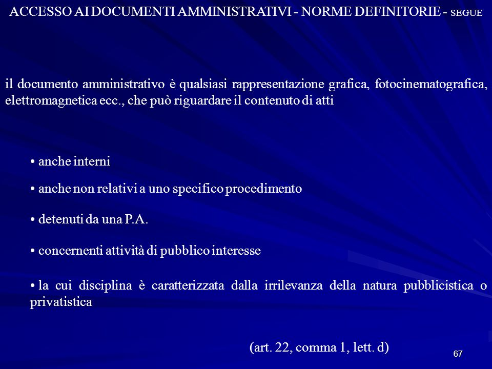 ACCESSO AI DOCUMENTI AMMINISTRATIVI - NORME DEFINITORIE - SEGUE