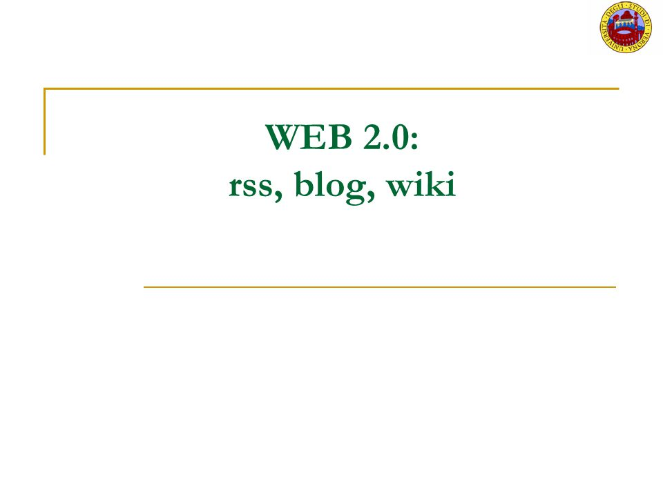 WEB 2.0: rss, blog, wiki