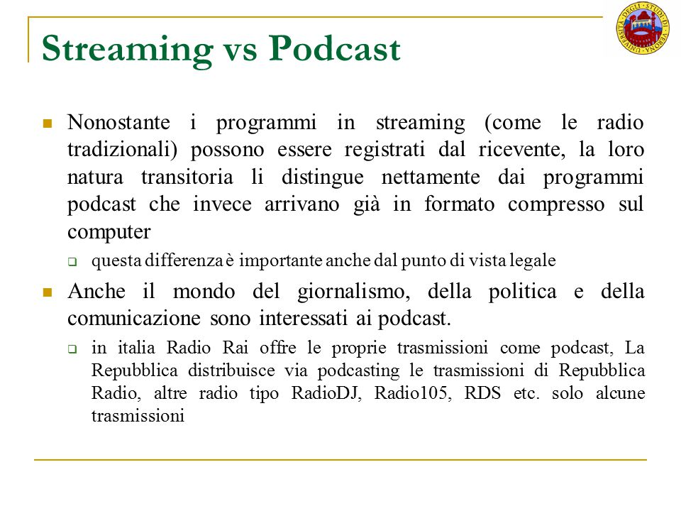 Streaming vs Podcast