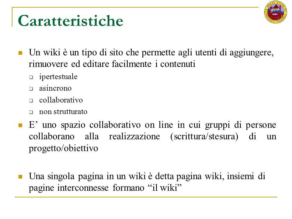 Caratteristiche Un wiki è un tipo di sito che permette agli utenti di aggiungere, rimuovere ed editare facilmente i contenuti.