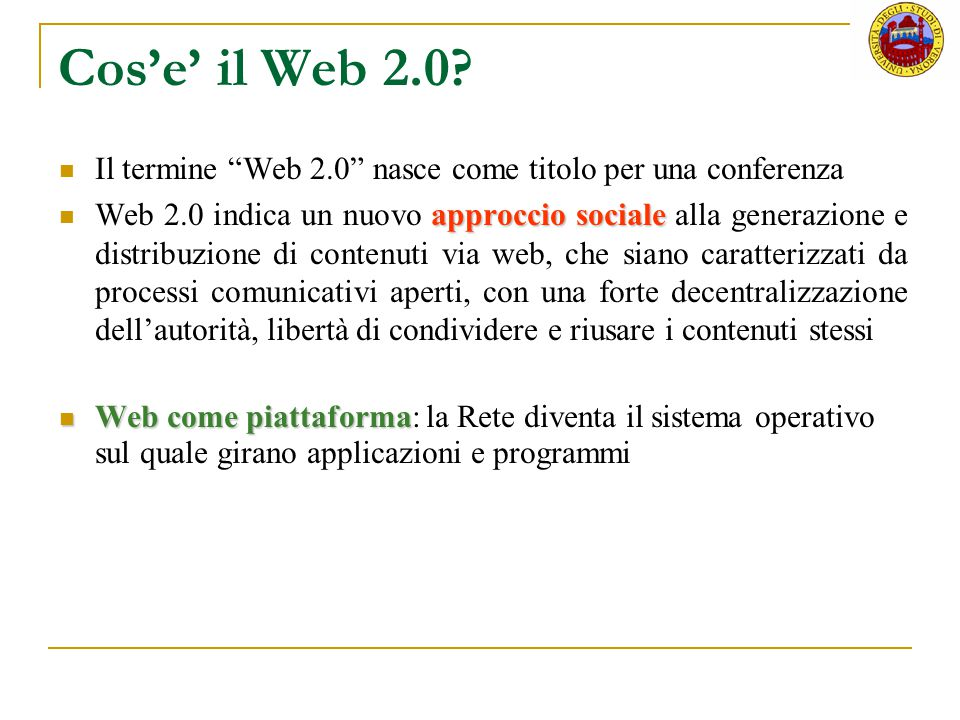 Cos'e' il Web 2.0 Il termine Web 2.0 nasce come titolo per una conferenza.