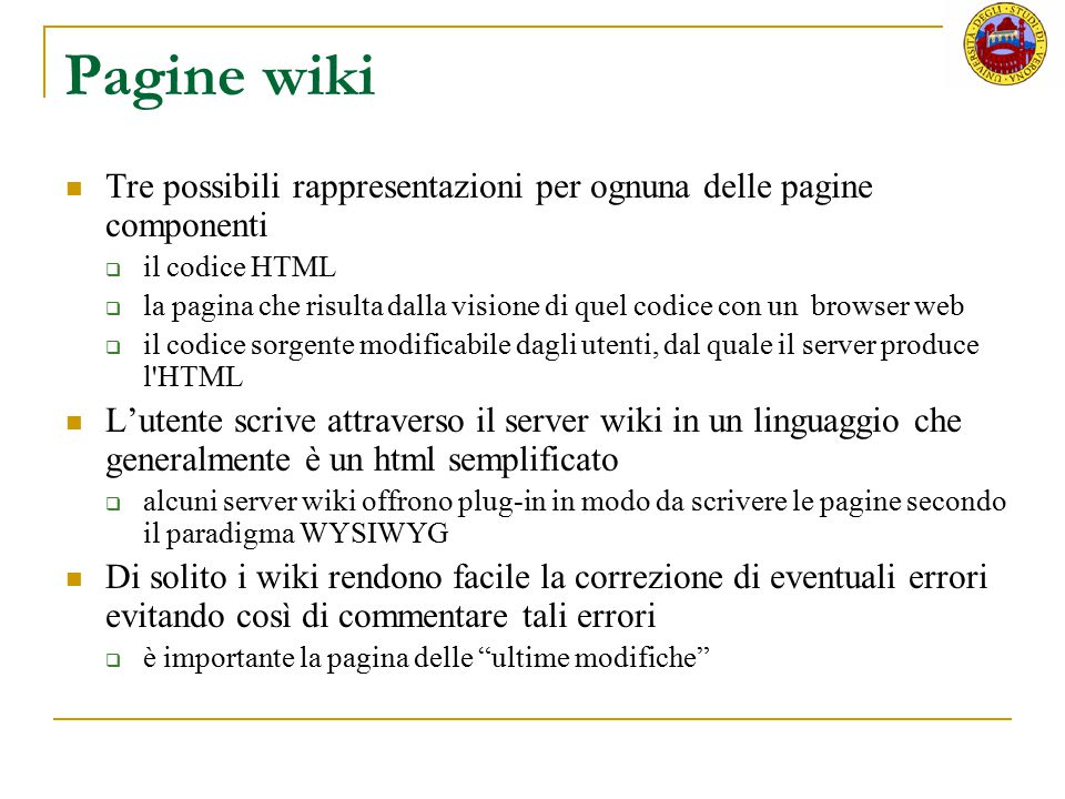 Pagine wiki Tre possibili rappresentazioni per ognuna delle pagine componenti. il codice HTML.