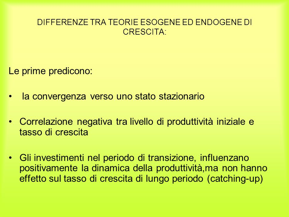 DIFFERENZE TRA TEORIE ESOGENE ED ENDOGENE DI CRESCITA:
