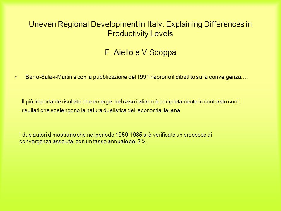 Uneven Regional Development in Italy: Explaining Differences in Productivity Levels F. Aiello e V.Scoppa