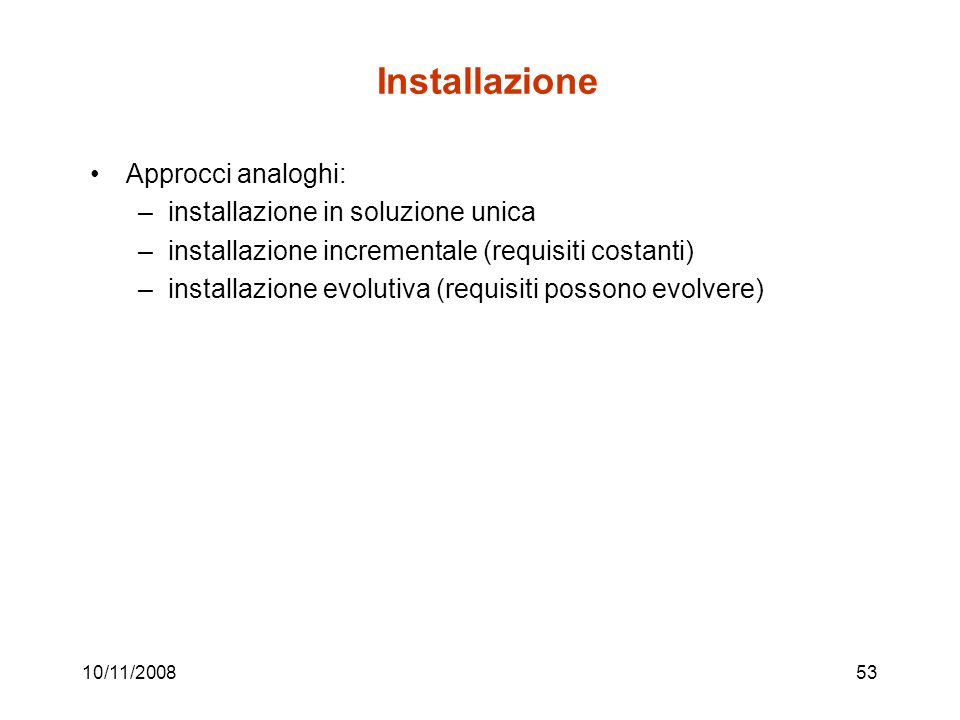 Installazione Approcci analoghi: installazione in soluzione unica