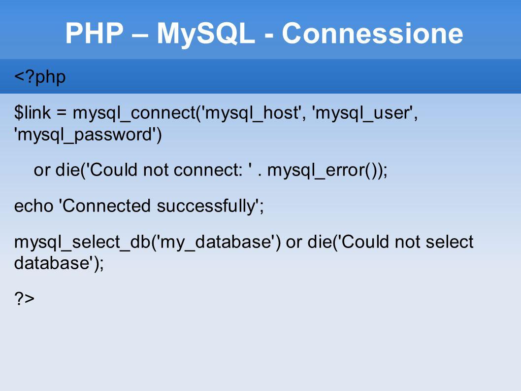 PHP – MySQL - Connessione