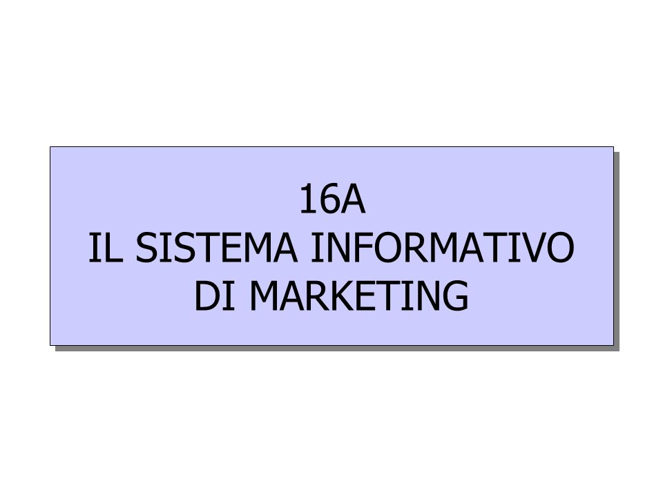16A IL SISTEMA INFORMATIVO DI MARKETING