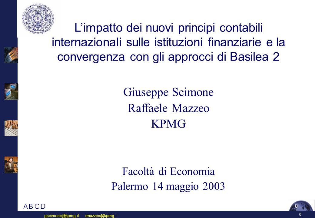 AGENDA L' impatto degli IAS sulle istituzioni finanziarie.