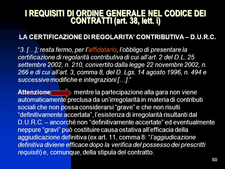 LA CERTIFICAZIONE DI REGOLARITA' CONTRIBUTIVA – D.U.R.C.