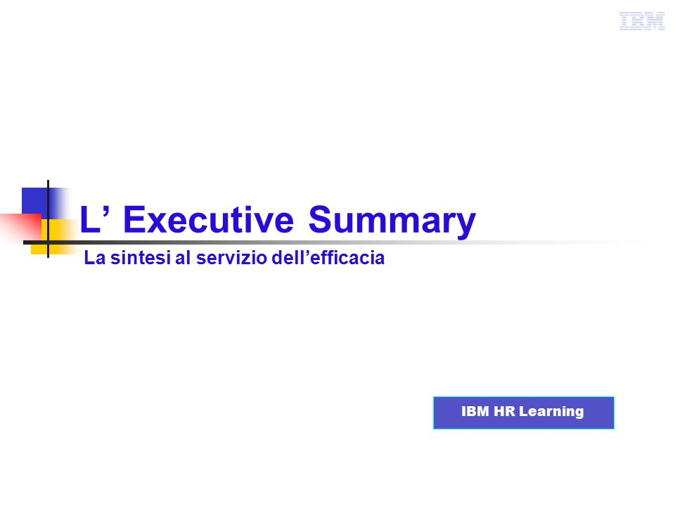 L' Executive Summary La sintesi al servizio dell'efficacia
