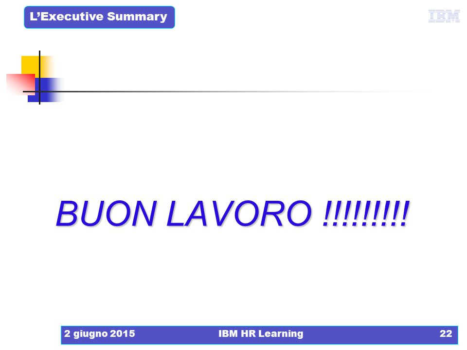 BUON LAVORO !!!!!!!!! 16 aprile 2017 IBM HR Learning