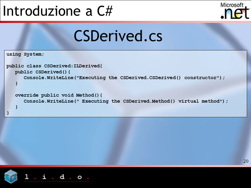 CSDerived.cs using System; public class CSDerived:ILDerived{