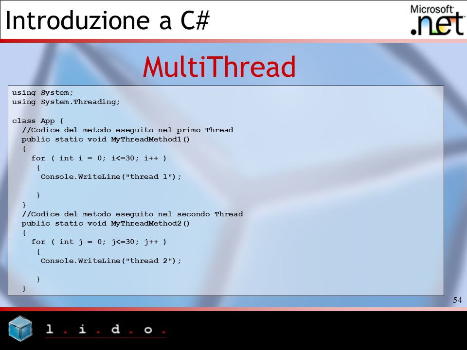 MultiThread using System; using System.Threading; class App {