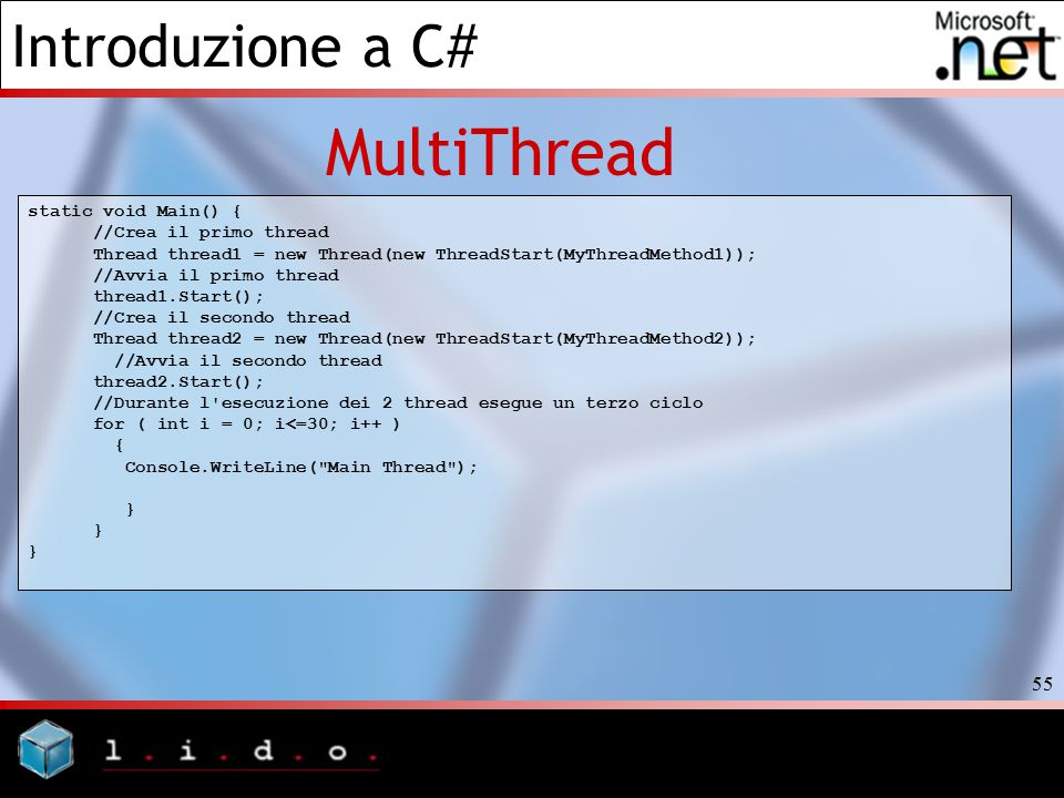 MultiThread static void Main() { //Crea il primo thread