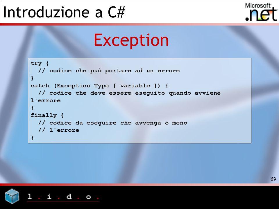 Exception try { // codice che può portare ad un errore }