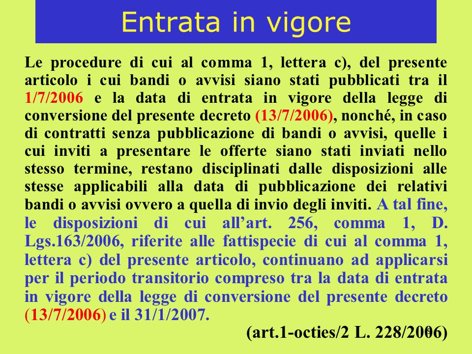 Entrata in vigore (art.1-octies/2 L. 228/2006)