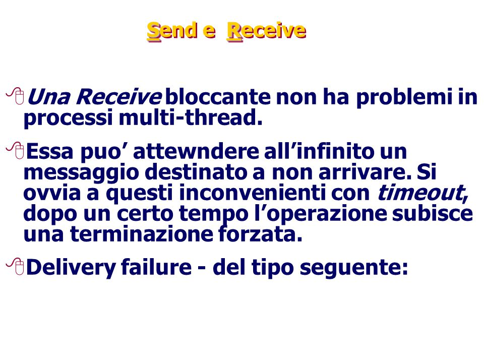 Una Receive bloccante non ha problemi in processi multi-thread.
