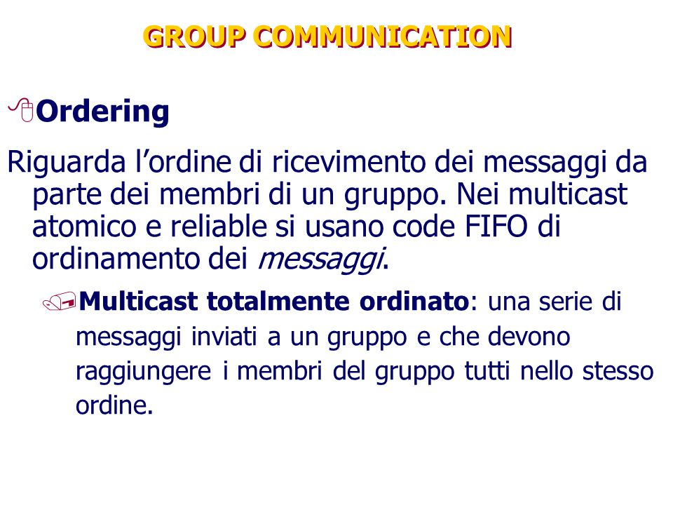 GROUP COMMUNICATION Ordering.